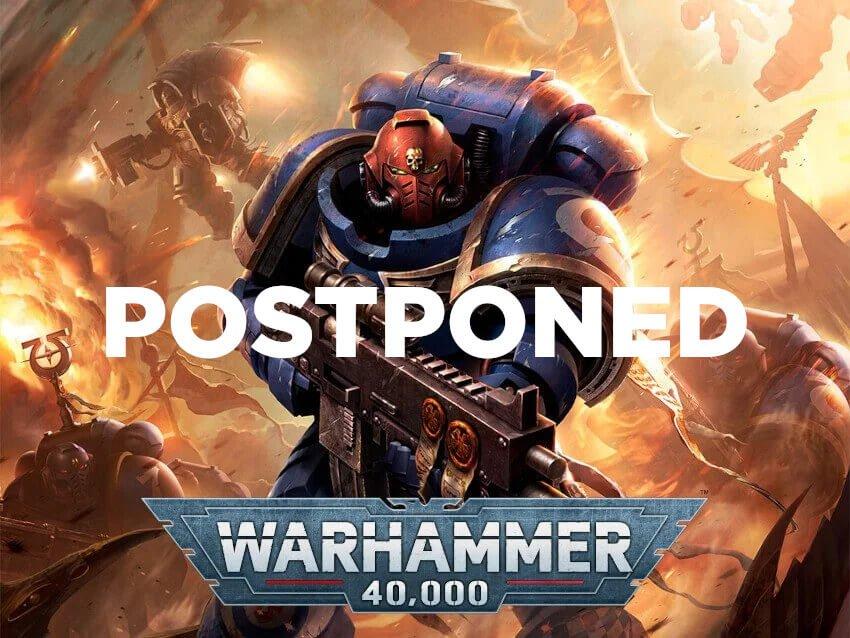 warhammer 40k space marine postponed